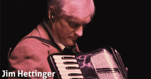 Jim Hettinger - accordion